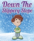 Image for Down The Slippery Slope: Children's Books and Bedtime Stories For Kids Ages 3-8 for Early Reading