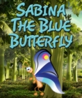 Image for Sabina the Blue Butterfly: Children's Books and Bedtime Stories For Kids Ages 3-8 for Fun Loving Kids