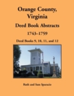 Image for Orange County, Virginia Deed Book Abstracts, 1743-1759 : Deed Books 9, 10, 11, and 12