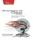 Image for Web development with Clojure  : build bulletproof web apps with less code