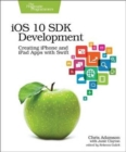 Image for iOS 10 SDK development  : creating iPhone and iPad apps with Swift