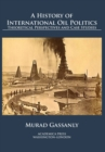 Image for A History of International Oil Politics : Theoretical Perspectives and Case Studies