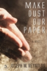 Image for Make Dust Our Paper