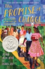 Image for This promise of change: one girl's story in the fight for school equality