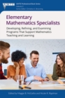Image for Elementary mathematics specialists: developing, refining, and examining programs that support mathematics teaching and learning