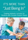 """Image for It's more than just """"being in""""  : creating authentic inclusion for students with complex support needs"""