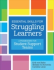 Image for Essential Skills for Struggling Learners : A Framework for Student Support Teams
