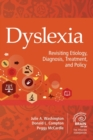 Image for Dyslexia : Revisiting Etiology, Diagnosis, Treatment, and Policy
