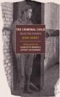 Image for Criminal Child : Selected Essays