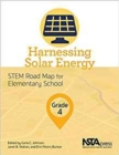 Image for Harnessing Solar Energy, Grade 4 : STEM Road Map for Elementary School