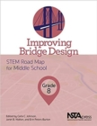 Image for Improving Bridge Design : STEM Road Map for Middle School, Grade 8