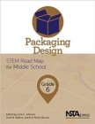 Image for Packaging Design : STEM Road Map for Middle School, Grade 6