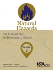 Image for Natural Hazards, Grade 2 : STEM Road Map for Elementary School