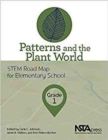 Image for Patterns and the Plant World : STEM Road Map for Elementary School, Grade 1