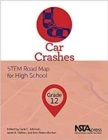 Image for Car Crashes : STEM Road Map for High School, Grade 12