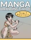 Image for Manga Drawing Guide : Become A Manga Expert