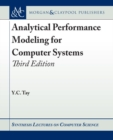 Image for Analytical Performance Modeling for Computer Systems