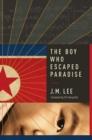 Image for The boy who escaped paradise: a novel