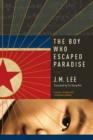 Image for The Boy Who Escaped Paradise : A Novel