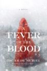 Image for A Fever of the Blood : A Novel
