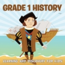 Image for Grade 1 History : Learning And Discovery For Kids (History For Kids)