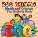 Image for Zoo Animals - Match and Coloring Fun Activity Book