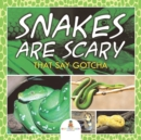 Image for Snakes Are Scary - That Say Gotcha