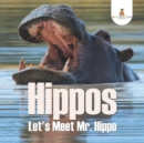 Image for Hippos - Let's Meet Mr. Hippo