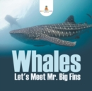 Image for Whales - Let's Meet Mr. Big Fins