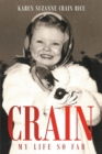 Image for Crain - My Life So Far