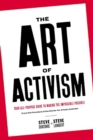 Image for The Art of Activism : Your All-Purpose Guide to Making the Impossible Possible
