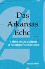 Image for Das Arkansas Echo : A Year in the Life of Germans in the Nineteenth-Century South