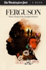 Image for Ferguson: Three Minutes that Changed America