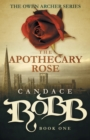 Image for The Apothecary Rose : The Owen Archer Series - Book One