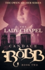 Image for The Lady Chapel : The Owen Archer Series - Book Two