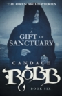 Image for A Gift of Sanctuary : The Owen Archer Series - Book Six