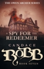 Image for A Spy for the Redeemer : The Owen Archer Series - Book Seven
