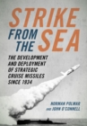 Image for Strike from the Sea : The Development and Deployment of Strategic Cruise Missiles since 1934
