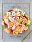 Image for The Posy Book : Garden-Inspired Bouquets That Tell a Story