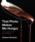Image for That Photo Makes Me Hungry : Photographing Food for Fun & Profit