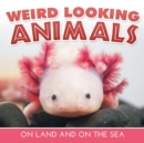 Image for Weird Looking Animals On Land and On The Sea