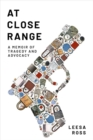 Image for At Close Range : A Memoir of Tragedy and Advocacy