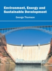 Image for Environment, Energy and Sustainable Development