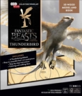 Image for IncrediBuilds: Fantastic Beasts and Where to Find Them : Thunderbird Book and 3D Wool Model
