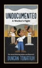 Image for Undocumented: A Worker's Fight