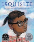 Image for Exquisite: the poetry and life of Gwendolyn Brooks
