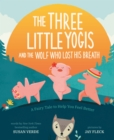 Image for The three little yogis and the wolf who lost his breath: a fairy tale to help you feel better
