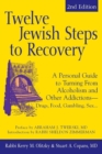Image for Twelve Jewish Steps to Recovery (2nd Edition) : A Personal Guide to Turning From Alcoholism and Other Addictions-Drugs, Food, Gambling, Sex...