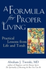 Image for A Formula for Proper Living : Practical Lessons from Life and Torah