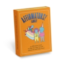 Image for Affirmators! Family Deck : 50 Affirmation Cards on Kin of All Kinds - Without the Self-Helpy-Ness!